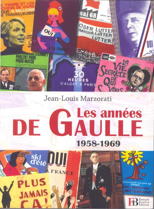 Les années De Gaulle, de Jean-Louis Marzorati