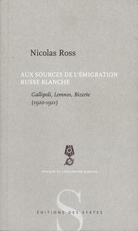 Aux sources de l'immigration russe blanche, de Nicolas Ross