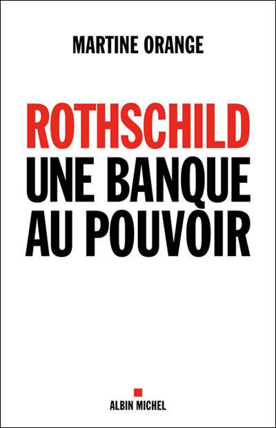 Rothschild une banque au pouvoir, de Martine Orange