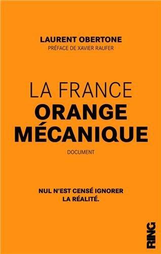 La France Orange mécanique, de Laurent Obertone