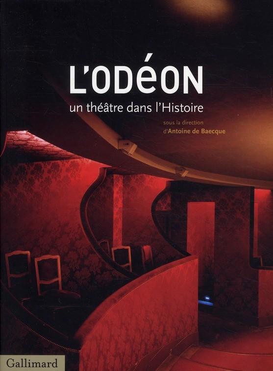 Le théâtre de l'Odéon d'Antoine de Baecque