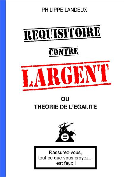 Réquisitoire contre Largent, de Philippe Landeux