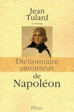 Dictionnaire amoureux de Napoléon, de Jean Tulard
