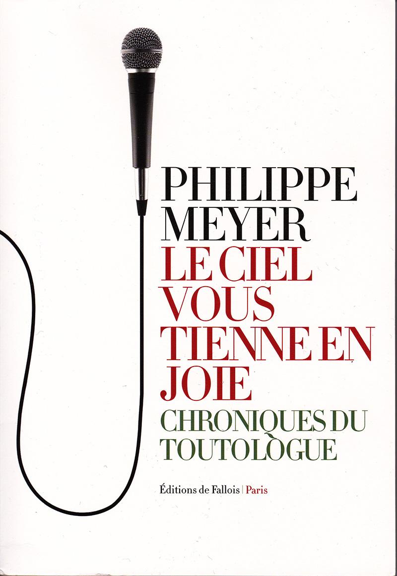 Le ciel vous tienne en joie de Philippe Meyer