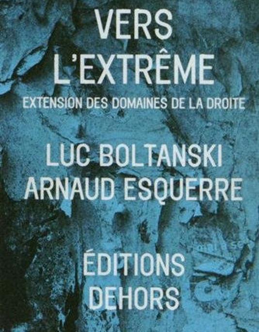 Vers l'extrême, de Luc Boltanski et Arnaud Esquerre