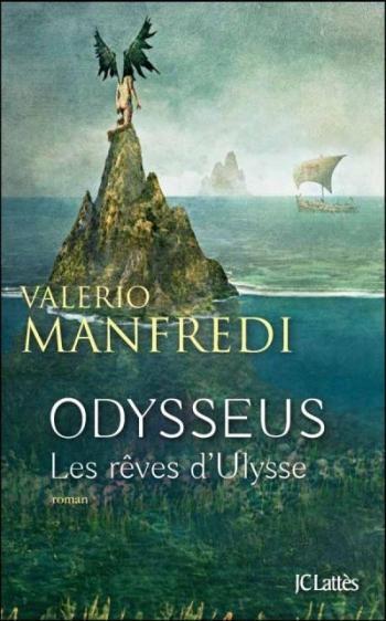 Odysseus, les rêves d'Ulysse, de Valerio Manfredi