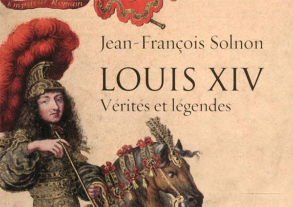 Louis XIV en vérité