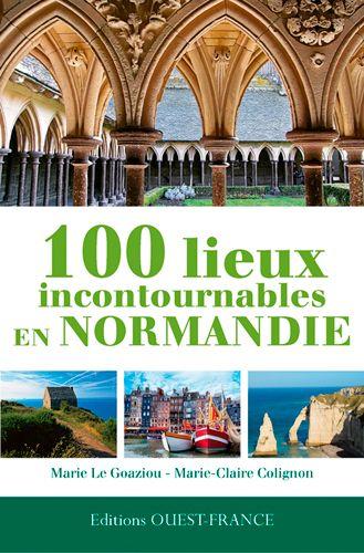 Livres. 100 lieux incontournables en Normandie