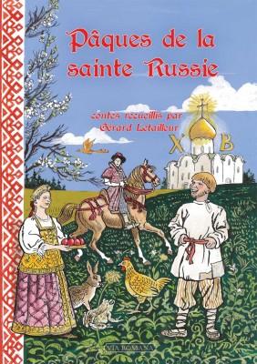 Livre. Pâques de la Sainte Russie, contes recueillis par Gérard Letailleur