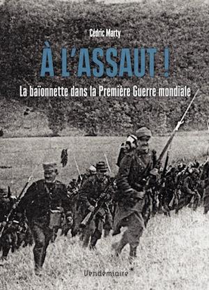 Livre. La baïonnette, mythe civil et militaire