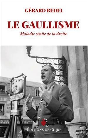Le Gaullisme, hier et aujourd'hui