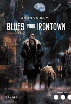 Blues pour Irontown ou la poursuite de l'humain par d'autres moyens