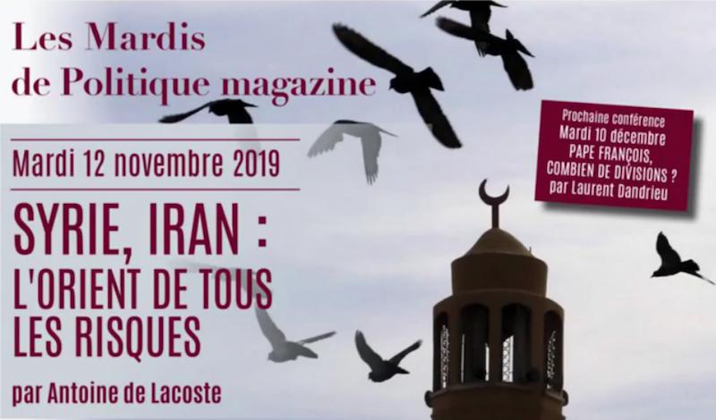 Mardis de Politique Magazine – A. de Lacoste Lareymondie. Syrie Iran : tous les risques – 12/11/2019