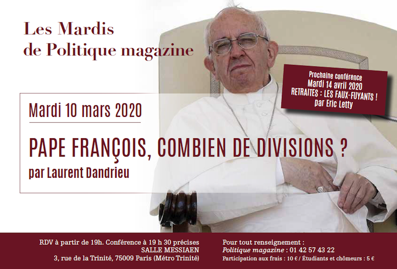 Conférence du 10/03/2020. Laurent Dandrieu : Pape François combien de divisions ?