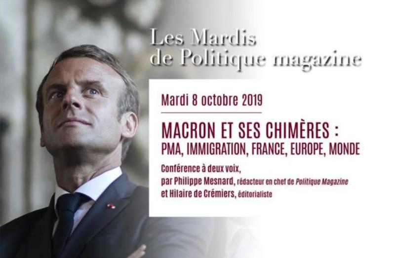 Mardis de Politique Magazine : Hilaire de Crémiers et Philippe Mesnard : Macron et ses chimères
