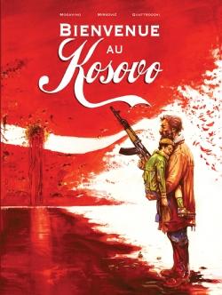 «Bienvenue au Kosovo», si l'on peut dire