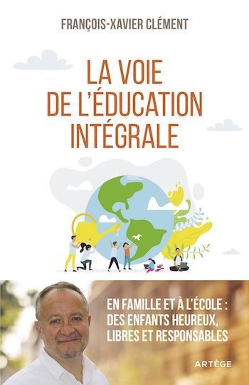 L'éducation intégrale: la voie pour demain