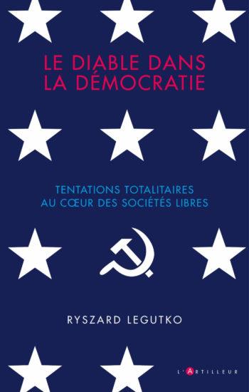 Le diable dans la démocratie, Ryszard Legutko, L'Artilleur