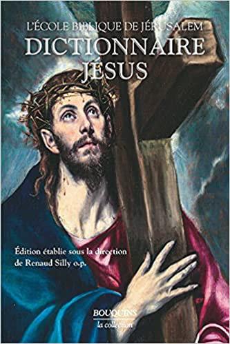 Dictionnaire Jésus, sous la direction de Frère Renaud Silly, Bouquins