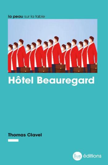 Hôtel Beauregard, Thomas Clavel, éditions de la Nouvelle Librairie